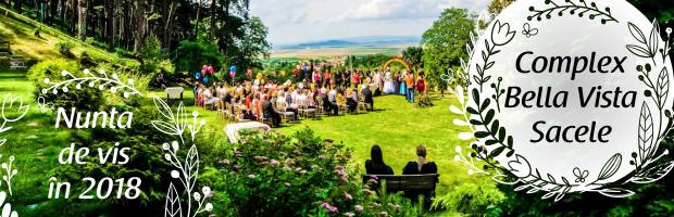 """Nunta de vis în 2018 devine realitate la Complexul """"Bella Vista"""" din Săcele"""